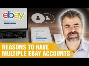 Why eBay sellers should have multiple eBay accounts