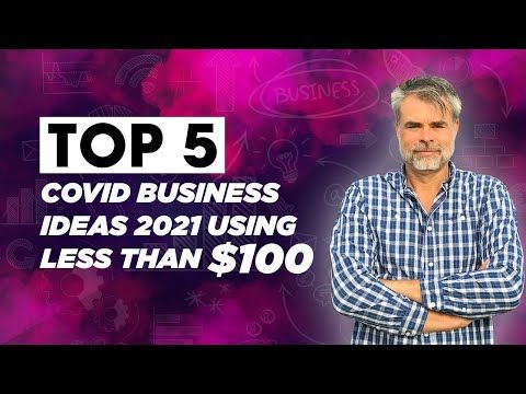 Top 5 Covid Business Ideas